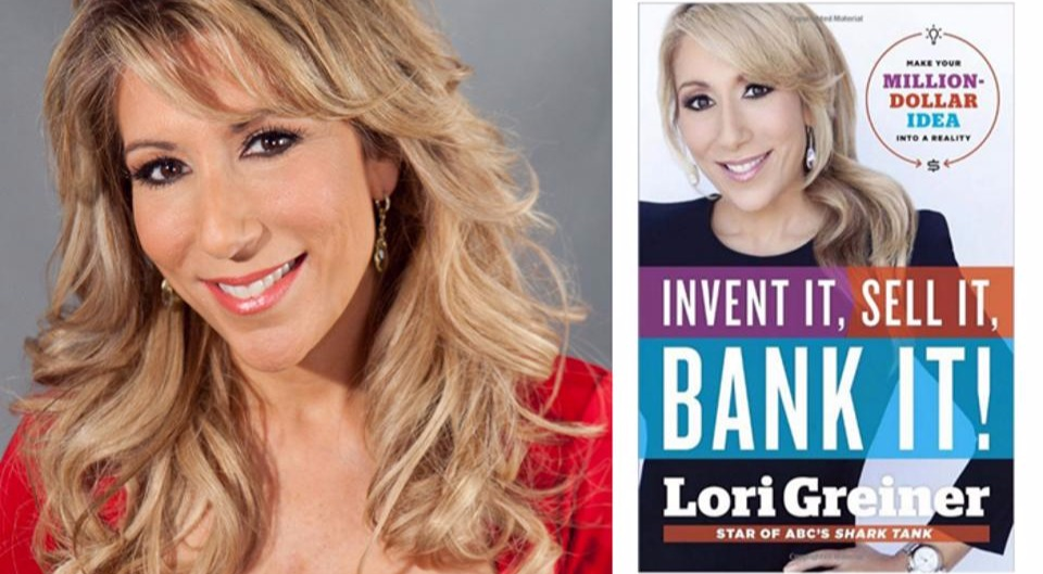 """""""Invent it, Sell it, Bank it!"""" Book by Entrepreneur Lori Greiner"""
