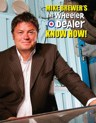This is the promotional cover of Mike Brewer's book, The Wheeler Dealer Know How!