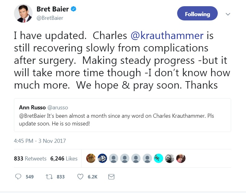 Bret Baier shared about Charles Krauthammer's steady recovery on November 3, 2017. Baier has been the one updating on Charles Krauthammer's health condition since Krauthammer had a surgery in August.