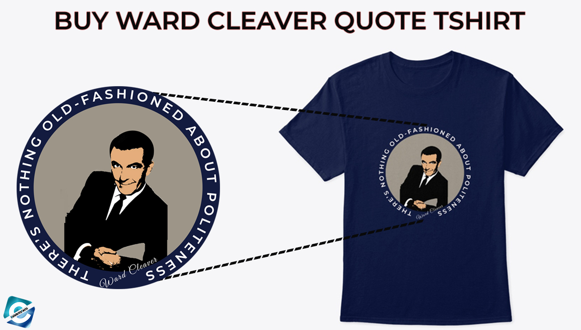 Blue Ward Cleaver Quote T-Shirt